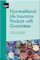 Non-traditional Life Insurance Products with Guarantees
